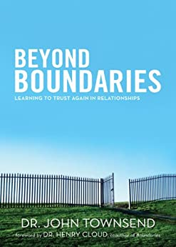 Beyond Boundaries: Learning to Trust Again in Relationships par [Townsend, John]