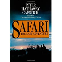 Safari: The Last Adventure by Peter Hathaway Capstick (1984-09-15)