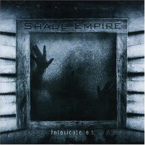 Intoxicate Os by Shade Empire (2009-06-02)