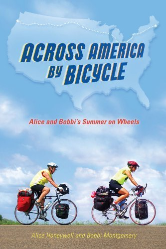 Portada del libro Across America by Bicycle: Alice and Bobbi's Summer on Wheels 1st edition by Honeywell, Alice, Montgomery, Bobbi (2010) Paperback