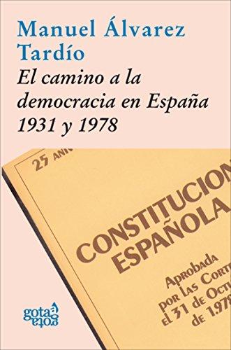 El camino a la democracia en España, 1931 y 1978 por Manuel Álvarez Tardío