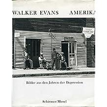 Walker Evans Amerika. Bilder aus den Jahren der Depression