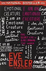 I Am an Emotional Creature: The Secret Life of Girls Around the World by Eve Ensler (2011-01-25)