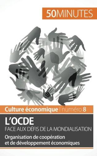 L'Ocde face aux défis de la mondialisation: Organisation de coopération et de développement économiques