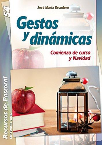 Gestos y dinámicas (Recursos de pastoral nº 54) por José María Escudero Fernández
