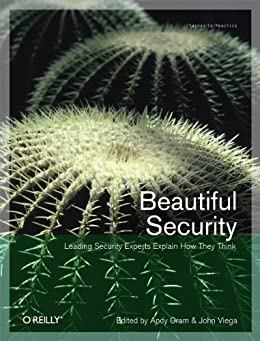 Beautiful Security: Leading Security Experts Explain How They Think von [Viega, John, Oram, Andy]