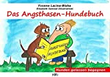 Das Angsthasen-Hundebuch: Hunden gelassen begegnen