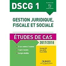 DSCG 1 - Gestion juridique, fiscale et sociale - 2017/2018- 8e éd. - Etudes de cas