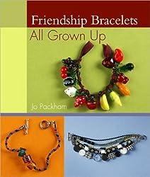 [Friendship Bracelets All Grown Up [ FRIENDSHIP BRACELETS ALL GROWN UP BY Packham, Jo ( Author ) Jun-01-2008[ FRIENDSHIP BRACELETS ALL GROWN UP [ FRIENDSHIP BRACELETS ALL GROWN UP BY PACKHAM, JO ( AUTHOR ) JUN-01-2008 ] By Packham, Jo ( Author )Jun-01-2008 Paperback