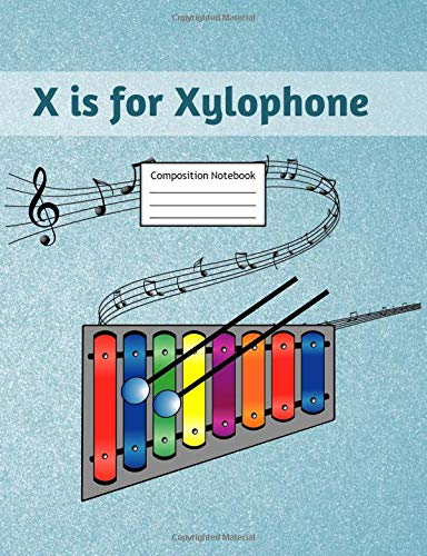 X is for Xylophone Composition Notebook: Primary Story Journal | Grades K-2 Exercise Book | Write and Draw Pages with Picture Space and Dotted Midline