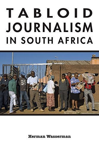 Tabloid Journalism in South Africa: True Story! (African Expressive Cultures) by Herman Wasserman (2010-07-25)