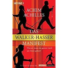 Das Walker-Hasser-Manifest: Warum muss ein ganzes Land am Stock gehen?