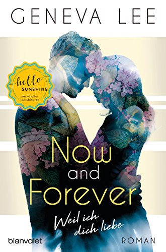 Now and Forever - Weil ich dich liebe: Roman (Girls in Love 1)