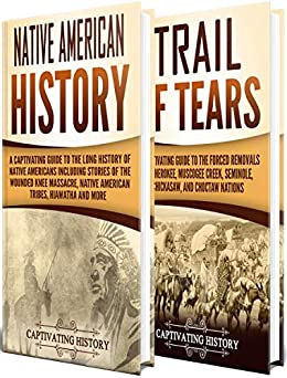 Libro Epub Gratis Native Americans: A Captivating Guide to Native American History and the Trail of Tears, Including Tribes Such as the Cherokee, Muscogee Creek, Seminole, ... and Choctaw Nations