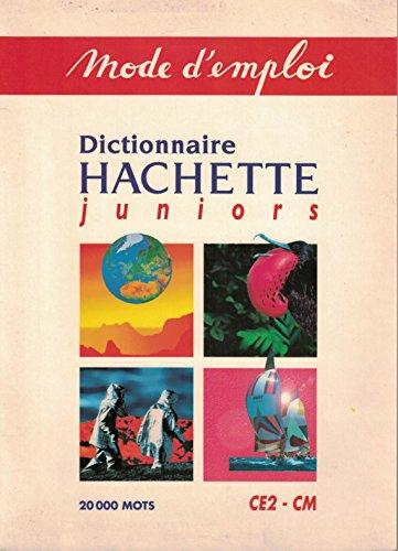 Mode d'emploi Dictionnaire Hachette junior CE1-CM par Collectif.