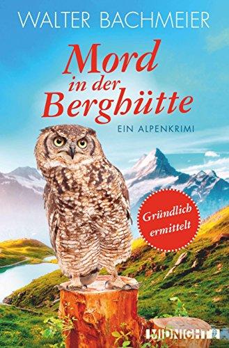 Buchseite und Rezensionen zu 'Mord in der Berghütte: Ein Alpenkrimi (Ein-Tina-Gründlich-Krimi 5)' von Walter Bachmeier