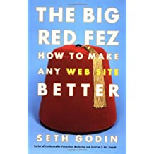 The Big Red Fez: Zooming, Evolution, and the Future of Your Company: How to Make Any Web Site Better