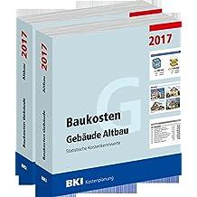 BKI Baukosten Altbau 2017 - Kombi Gebäude + Positionen (Teil 1 + Teil 2): Statistische Kostenkennwerte