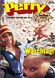 Perry - unser Mann im All 134: Waschtag!: Perry Rhodan Comic