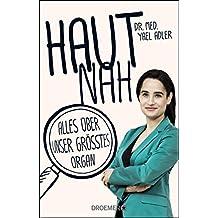 Haut nah: Alles über unser größtes Organ (German Edition)