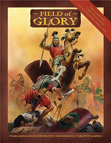 Field of Glory: Rules for Ancient and Medieval Tabletop Gaming: Ancient and Medieval Wargaming Rules (Field of - Gaming Tabletop