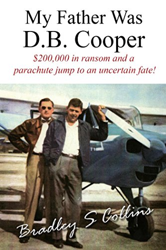 My Father Was D.B. Cooper: An American Story (English Edition)
