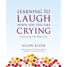 Learning to Laugh When You Feel Like Crying: Embracing Life After Loss (English Edition)