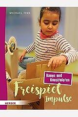 Freispiel-Impulse: Bauen und Konstruieren Taschenbuch