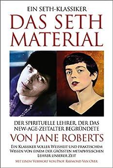 DAS SETH-MATERIAL: Der Klassiker der New-Age-Literatur von [Roberts, Jane, Butts, Roberts]