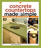 Concrete Countertops Made Simple (Made Simple (Taunton Press)) by Fu-Tung Cheng (1-Feb-2009) Paperback