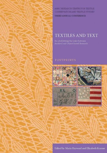 Textiles and Text: Re-establishing the Links Between Archival and Object-based Research: Postprints (Ahrc Research Centre for Textile Conservation and Textile - Kramer Kostüm