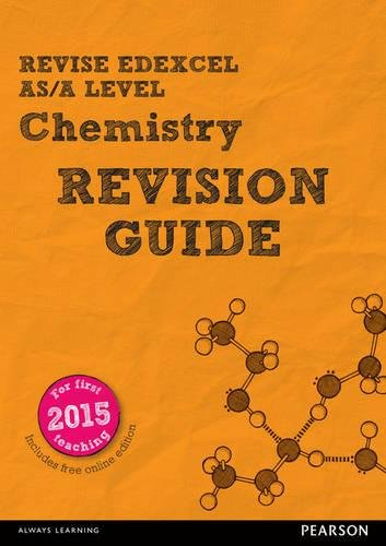 REVISE Edexcel AS/A Level Chemistry Revision Guide: for the 2015 qualifications (REVISE Edexcel GCE Science 2015)