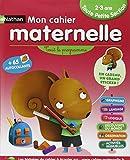 Mon cahier maternelle Toute Petite Section - Tout le programme : 2-3 ans