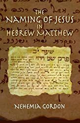 The Naming of Jesus in Hebrew Matthew (English Edition)