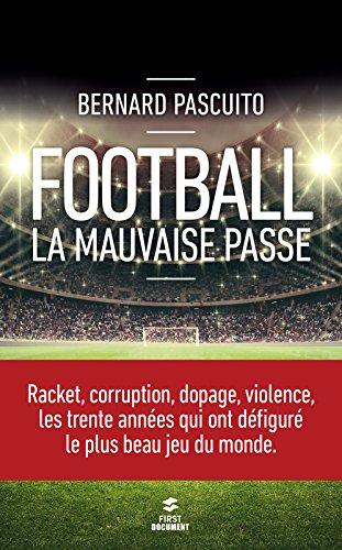 Football, la mauvaise passe par Bernard Pascuito