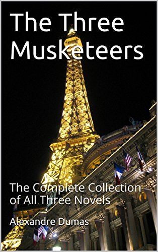 the-three-musketeers-the-complete-collection-of-all-three-novels