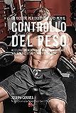 50 Ricette Per Dolci Proteici Per Il Controllo Del Peso: Accelera L'incremento Della Massa Muscolare...