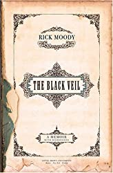 The Black Veil: A Memoir with Digressions by Rick Moody (2002-05-01)