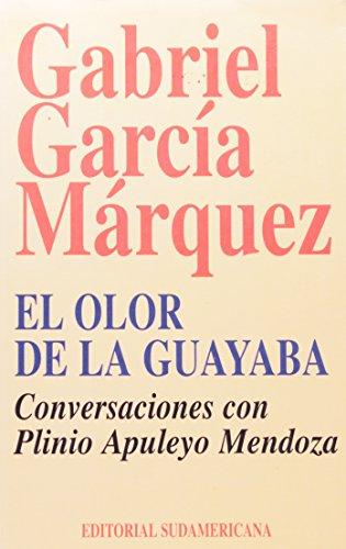 El olor de la guayaba conversaciones con plinio apuleyo Mendoza