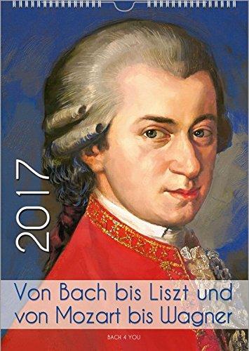 komponisten-kalender-2017-din-a-3-von-bach-bis-liszt-und-von-mozart-bis-wagner