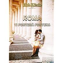 Roma ti porterà fortuna