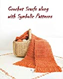 Crochet Scarf along with Symbolic patterns (English Edition)