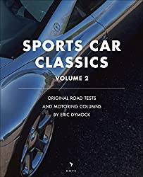 Sports Car Classics: Original road tests, feature articles and motoring columns (Dove Digital Motoring Book: A Vintage Archive Book 2)