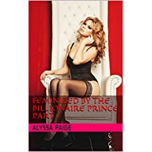 Feminized by the Billionaire Prince:  Part 1 (English Edition)