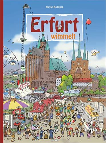Erfurt wimmelt, gemeinsam mit der Puffbohne geht die Reise durch die Jahrhunderte, Wimmelspaß für Groß und Klein, liebevolle Illustrationen zeigen die Stadt in verschiedenen Epochen