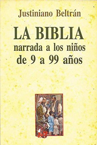 LA Biblia Narrada a Los Ninos De 9 A 99 Anos por Justiniano Beltran