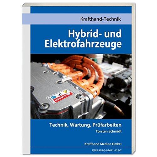 Hybrid- und Elektrofahrzeuge: Technik, Wartung, Prüfarbeiten (Krafthand Fachwissen/Technik)