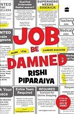 Job Be Damned: Work Less. Career Success.
