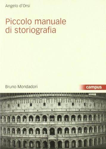 Piccolo manuale di storiografia di Angelo D'Orsi