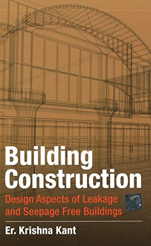 Building Construction: Design Aspects of Leakage and Seepage Free Buildings
